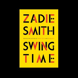 """Swing Time"" by Zadie Smith"