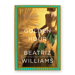 """The Golden Hour"" by Beatriz Williams"