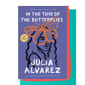 """In The Time of the Butterflies"" by Julia Alvarez"