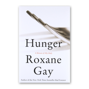 """Hunger"" by Roxane Gay"
