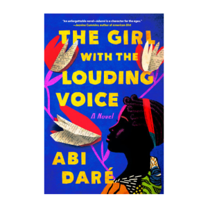 """""""The Girl with the Louding Voice"""" by Abi Daré"""