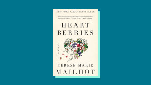 """""""Heart Berries"""" by Terese Marie Mailhot"""