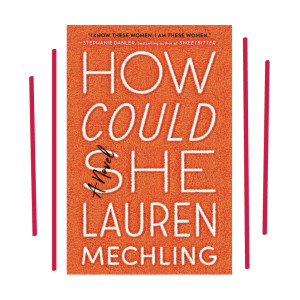 How Could She by Lauren Mechling_Commerce