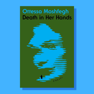 """""""Death In Her Hands"""" by Ottessa Moshfegh"""