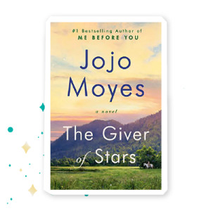 """""""The Giver of Stars"""" by JoJo Moyes"""