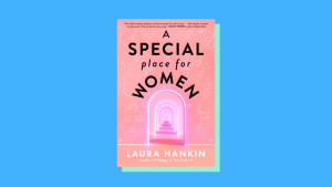 """""""A Special Place for Women"""" by Laura Hankin"""