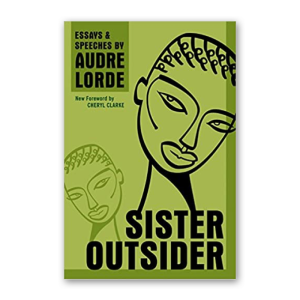 """""""Sister Outsider"""" by Audre Lorde"""