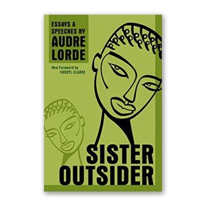 """Sister Outsider"" by Audre Lorde"