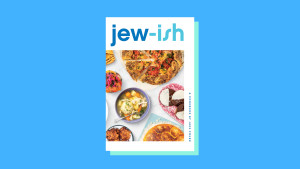"""""""Jew-ish: Reinvented Recipes from a Modern Mensch"""" by Jake Cohen"""
