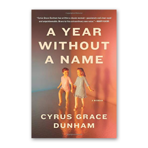 """""""A Year Without A Name"""" by Cyrus Grace Dunham"""