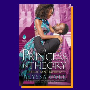 """A Princess in Theory"" by Alyssa Cole"