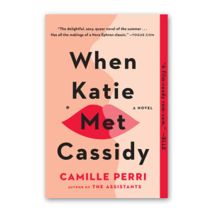 """When Katie Met Cassidy"" by Camille Perri"