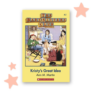 """The Baby-Sitters Club"" by Ann M. Martin"
