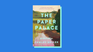 """""""The Paper Palace"""" by Miranda Cowley Heller"""