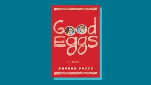 """Good Eggs"" by Phoebe Potts"