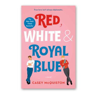 """Red, White & Royal Blue"" by Casey McQuiston"