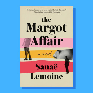 """The Margot Affair"" by Sanaë Lemoine"