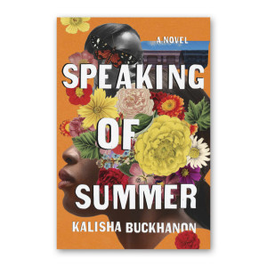"""Speaking of Summer"" by Kalisha Buckhanon"