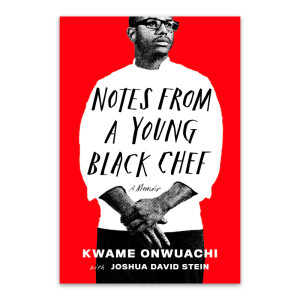 """Notes from a Young Black Chef"" by Kwame Onwuachi"