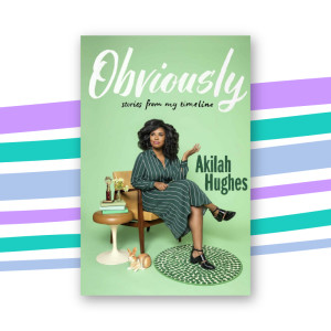 """Obviously"" by Akilah Hughes"