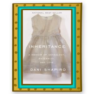 """""""Inheritance"""" by Dani Schapiro"""