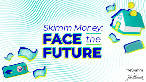 Skimm Money: Face the Future