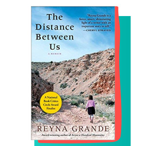 """The Distance Between Us"" by Reyna Grande"