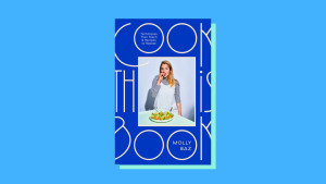 """""""Cook This Book: Techniques That Teach and Recipes to Repeat"""" by Molly Baz"""
