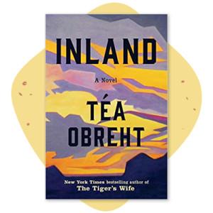 """Inland"" by Téa Obreht"