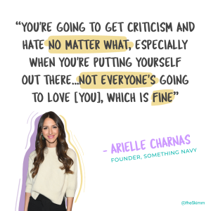 "Arielle Charnas with quote: ""You're going to get criticism no matter what"""
