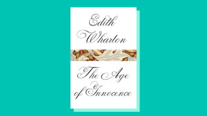 """The Age of Innocence"" by Edith Wharton"