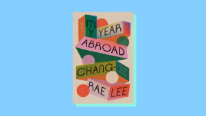 """""""My Year Abroad"""" by Chang-rae Lee"""