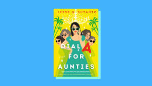 """""""Dial A for Aunties"""" by Jesse Q. Sutanto"""