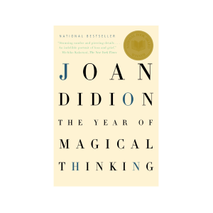 """""""Year of Magical Thinking"""" by Joan Didion"""