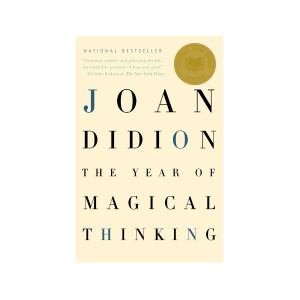 """Year of Magical Thinking"" by Joan Didion"