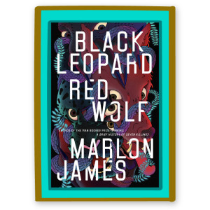 """Black Leopard Red Wolf"" by Marlon James"