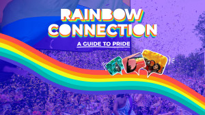 Pride Month: Rainbow Connection, A Guide To Pride