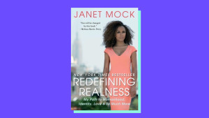 """Redefining Realness: My Path to Womanhood, Identity, Love & So Much More"" by Janet Mock"