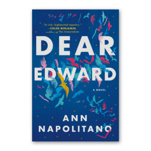 """Dear Edward"" by Ann Napolitano"