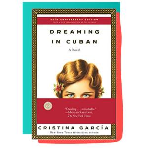 """Dreaming in Cuban"" by Cristina García"