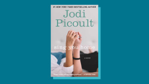 """""""Sing You Home"""" by Jodi Picoult"""