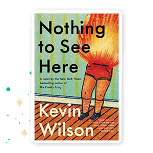 """""""Nothing to See Here"""" by Kevin Wilson"""
