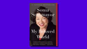 """My Beloved World"" by Sonia Sotomayor"