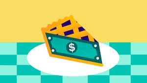 a slice of money pie