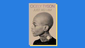 """Just as I Am"" by Cicely Tyson"