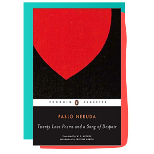 """Twenty Love Poems and a Song of Despair"" by Pablo Neruda"