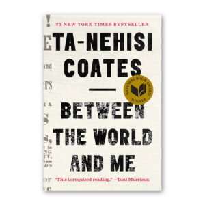 """Between the World and Me"" by Ta-Nehisi Coates"