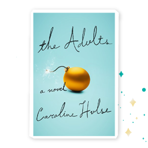 """The Adults"" by Caroline Hulse"