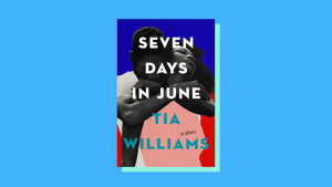 """""""Seven Days in June"""" by Tia Williams"""