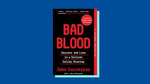 """""""Bad Blood"""" by John Carreyrou"""